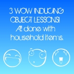 Upcoming FREE Webinar:  3 WOW Inducing Object Lessons for Class & Kid's Church