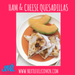Ham & Cheese Quesadillas